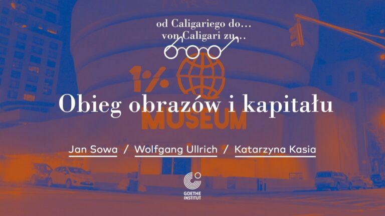 """Już 29 listopada debata """"Obieg obrazów i kapitału"""" w Goethe-Institut"""